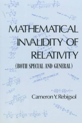 Mathematical Invaldity of Relativity (Both Special and General)