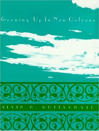 Growing Up in New Orleans