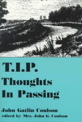 T.I.P. Thoughts in Passing