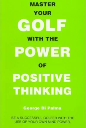 Master Your Golf with the Power of Positive Thinking