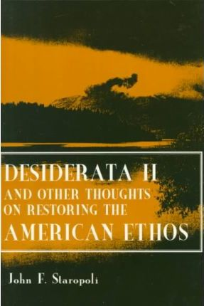 Desiderata II and Other Thoughts on Restoring the American Ethos