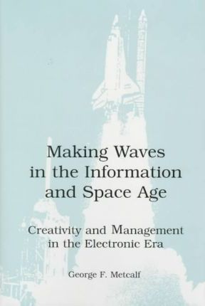 Making Waves in the Information and Space Age
