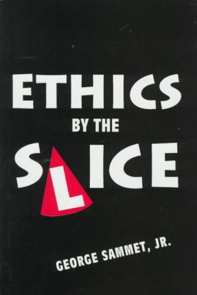 Ethics by the Slice