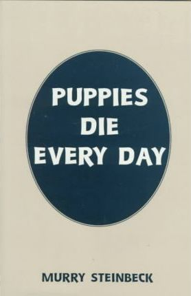 Puppies Die Every Day