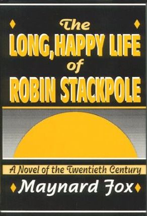 The Long, Happy Life of Robin Stackpole