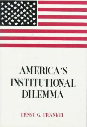 America's Institutional Dilemma
