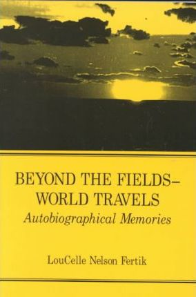 Beyond the Fields-World Travels