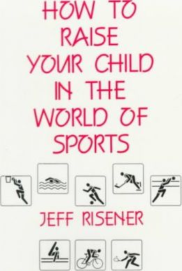 How to Raise Your Child in the World of Sports
