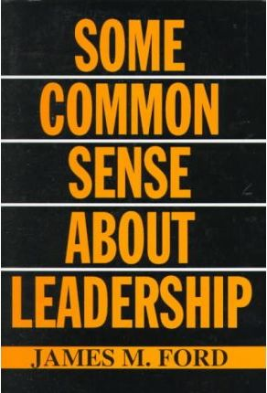 Some Common Sense about Leadership