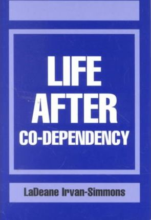 Life After Co-Dependency