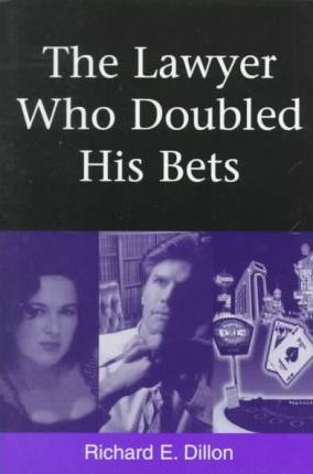 The Lawyer Who Doubled His Bets