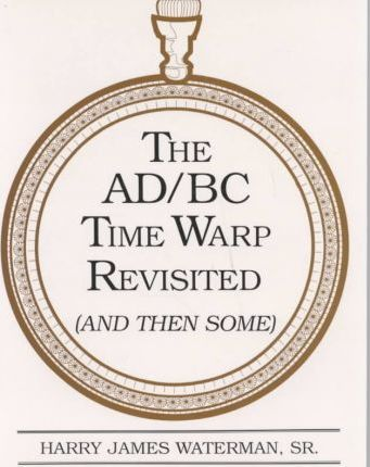 The Ad/Bc Time Warp Revisited