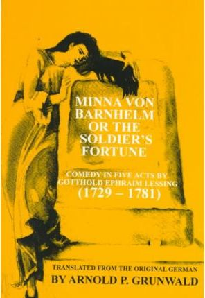 Minna Von Barnhelm or the Soldier's Fortune