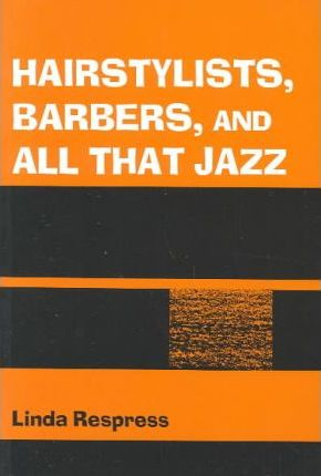 Hairstylists, Barbers, & All That Jazz