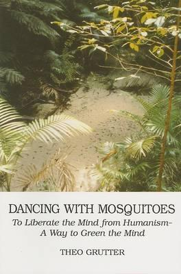 Dancing with Mosquitoes