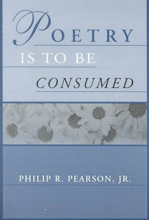 Poetry is to Be Consumed