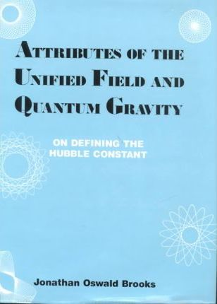 Attributes of the Unified Field and Quantum Gravity