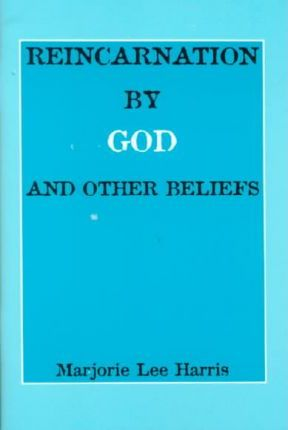 Reincarnation by God and Other Beliefs