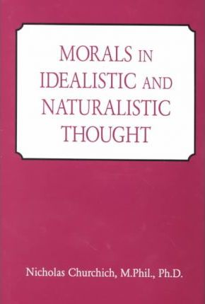 Morals in Idealistic and Naturalistic Thought