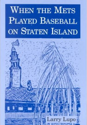 When the Mets Played Baseball on Staten Island