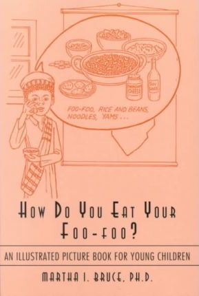 How Do You Eat Your Foo-Foo