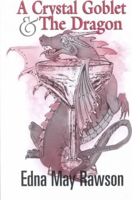 A Crystal Goblet & the Dragon