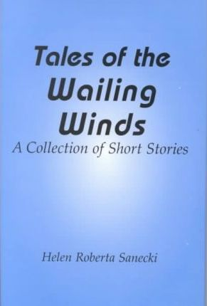 Tales of the Wailing Winds