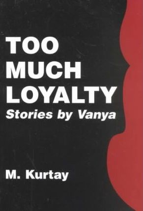 Too Much Loyalty