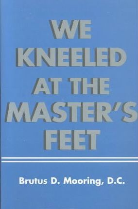 We Kneeled at the Master's Feet