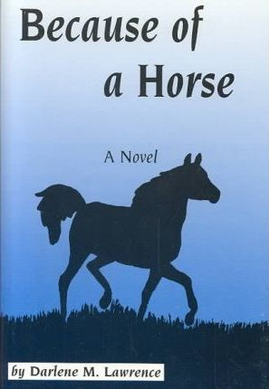 Because of a Horse