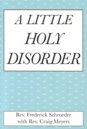 A Little Holy Disorder