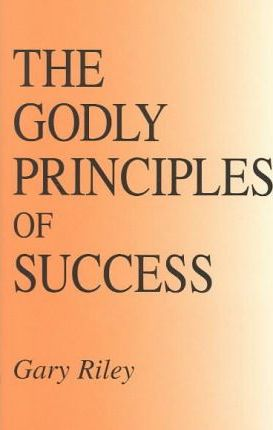 The Godly Principles of Success