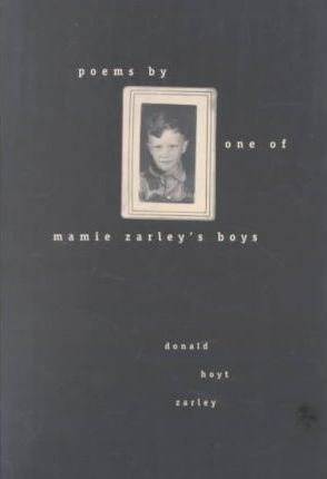 Poems by One of Mamie Zarley's Boys