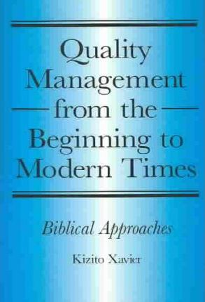 Quality Management from the Beginning to Modern Times