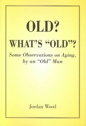 "Old? What's ""Old""?"