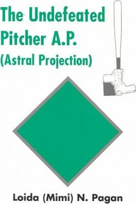 The Undefeated Pitcher A.P. (Astral Projection