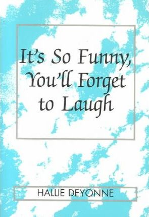 It's So Funny, You'll Forget to Laugh
