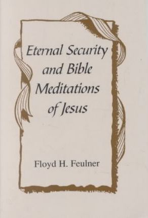 Eternal Security and Bible Meditations of Jesus