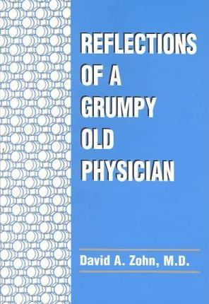 Reflections of a Grumpy Old Physician