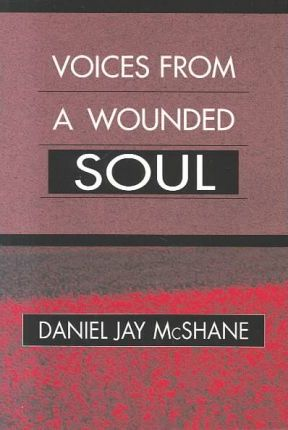 Voices from a Wounded Soul