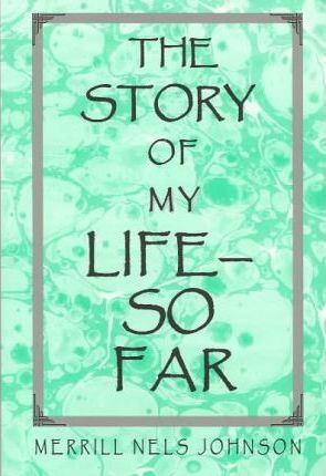 The Story of My Life - So Far