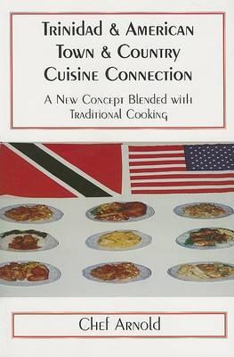 Trinidad & American Town & Country Cuisine Connection