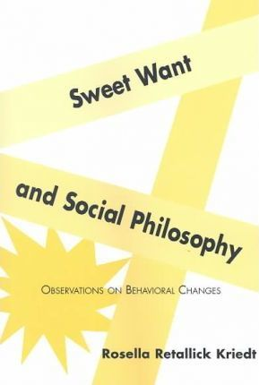 Sweet Want and Social Philosophy