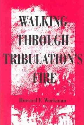 Walking Through Tribulation's Fire