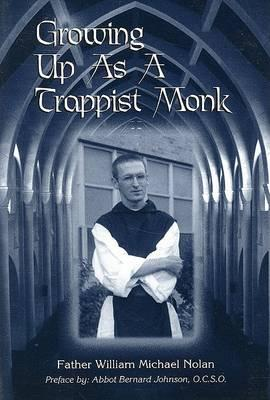 Growing Up As a Trappist Monk