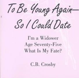 To Be Young Again-So I Could Date