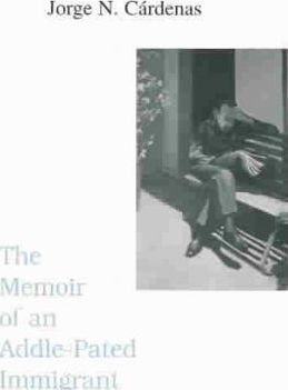 The Memoir of an Addle-Pated Immigrant