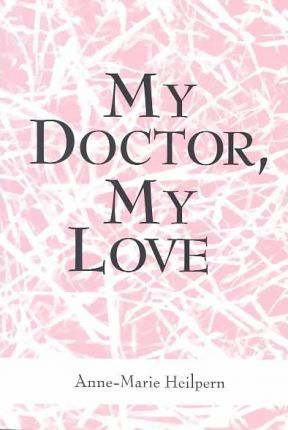 My Doctor, My Love