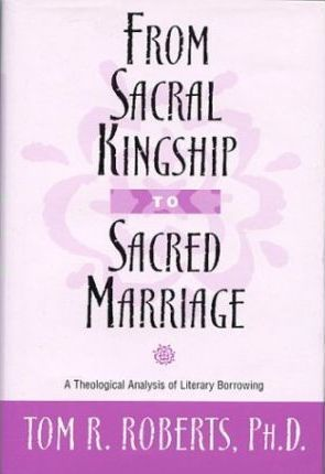 From Sacral Kingship to Sacred Marriage