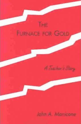 The Furnace for Gold